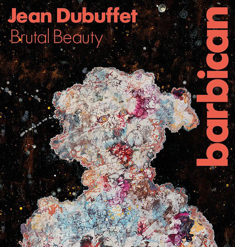 Jean Dubuffet, Brutal Beauty, Barbican Centre